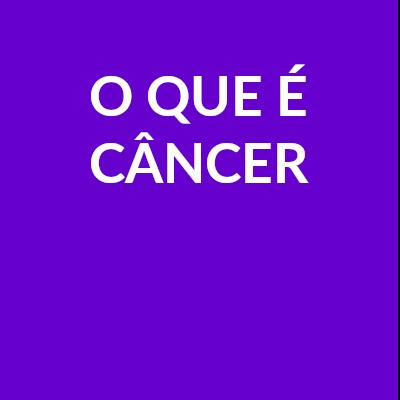 O que é câncer?