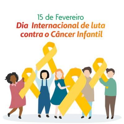 15/02 - Dia Internacional de luta contra o Câncer Infantil