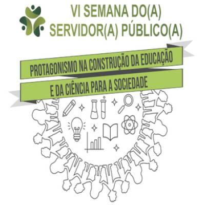 VI Semana do(a) Servidor(a) Público(a)