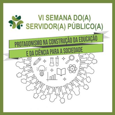 VI - Semana do Servidor(a) Público(a) - 25/10 a 29/10