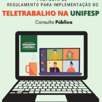 Regulamento para implementação do Teletrabalho na Unifesp - Consulta Pública