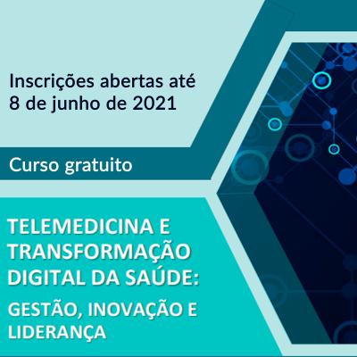 Curso Telemedicina e Transformação Digital da Saúde: Gestão, Inovação e Liderança